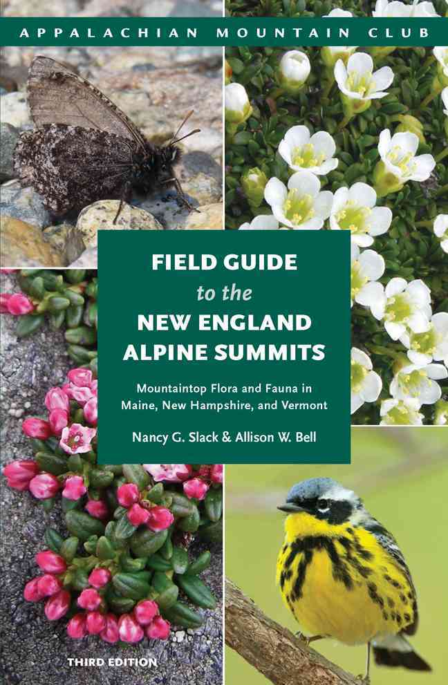 Field Guide to the New England Alpine Summits By Slack, Nancy G./ Bell, Allison W.
